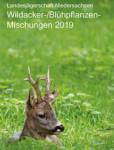 Aufruf zum Blühstreifen anlegen!! – Flyer Wildacker-/ Blühpflanzenmischungen 2019